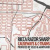 Ricca Razor Sharp – Causeways & C-Trains